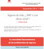 Informe 2014/01: Seguros de vida, ¿ 360º o con efecto túnel ?