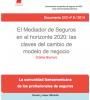 Informe 08 / 2014: El Mediador de Seguros en el horizonte 2020: las claves del cambio de modelo de negocio